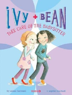 Ivy + Bean Take Care of the Babysitter (Hardcover)