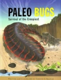 Paleo Bugs: Survival of the Creepiest (Hardcover)