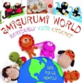Amigurumi World: Seriously Cute Crochet (Paperback)