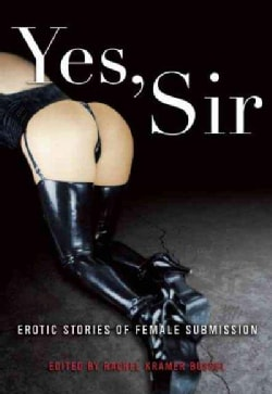 Yes, Sir: Erotic Stories of Female Submission (Paperback)