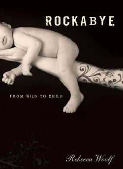 Rockabye: From Wild to Child (Paperback)