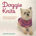 Doggie Knits: Sweaters & Accessories for Your Best Friend (Paperback)