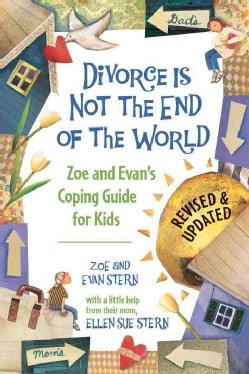 Divorce is Not the End of the World: Zoe and Evan's Coping Guide for Kids (Paperback)