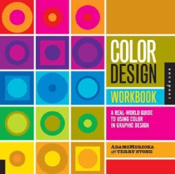 Color Design Workbook: A Real-World Guide to Using Color in Graphic Design (Paperback)