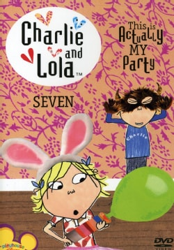 Charlie & Lola: Volume 7- This Is Actually My Party (DVD)