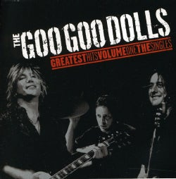 Goo Goo Dolls - Greatest Hits Volume One: The Singles