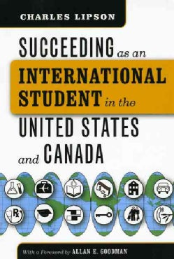 Succeeding as an International Student in the United States and Canada (Paperback)