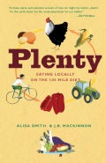 Plenty: Eating Locally on the 100-Mile Diet (Paperback)