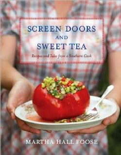 Screen Doors and Sweet Tea: Recipes and Tales from a Southern Cook (Hardcover)