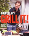 Bobby Flay's Grill It! (Hardcover)