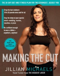 Making The Cut: The 30-day Diet and Fitness Plan for the Strongest, Sexiest You (Paperback)