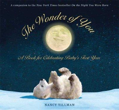 The Wonder of You: A Book for Celebrating Baby's First Year (Hardcover)