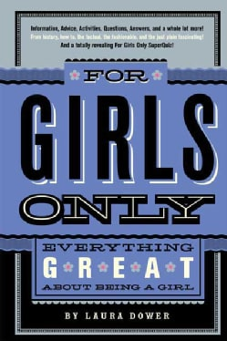 For Girls Only: Everything Great About Being a Girl (Hardcover)