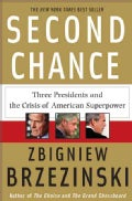 Second Chance: Three Presidents and the Crisis of American Superpower (Paperback)