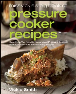 Miss Vickie's Big Book of Pressure Cooker Recipes (Paperback)