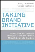 Taking Brand Initiative: How Companies Can Align Strategy, Culture, and Identity Through Corporate Branding (Hardcover)