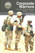 Corporate Warriors: The Rise of the Privatized Military Industry (Paperback)