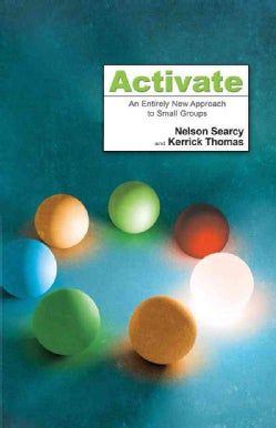 Activate: An Entirely New Approach to Small Groups (Paperback)