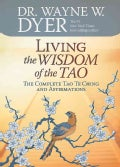 Living the Wisdom of the Tao: The Complete Tao Te Ching and Affirmations (Paperback)