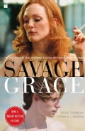 Savage Grace: The True Story of Fatal Relations in a Rich and Famous American Family (Paperback)