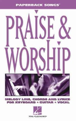 Praise and Worship: Melody Line, Chords and Lyrics for Keyboard - Guitar - Vocal (Paperback)