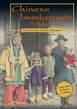 Chinese Immigrants in America: An Interactive History Adventure (Hardcover)