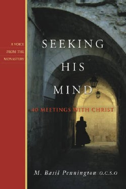 Seeking His Mind: 40 Meetings With Christ (Paperback)