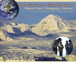 How We Know What We Know About Our Changing Climate: Scientists and Kids Explore Global Warming (Hardcover)