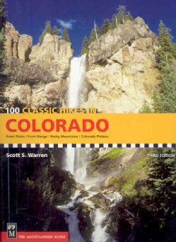 100 Classic Hikes in Colorado: Great Plains / Front Range / Rocky Mountains / Colorado Plateau (Paperback)