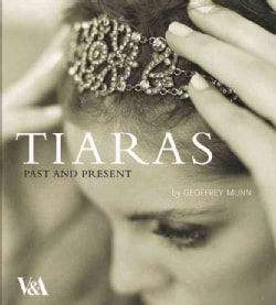 Tiaras: Past and Present (Paperback)