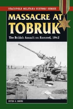 Massacre at Tobruk: The British Assault on Rommel, 1942 (Paperback)