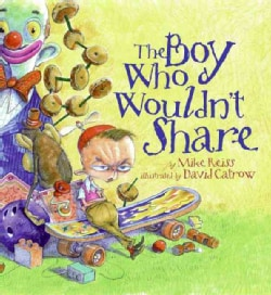 The Boy Who Wouldn't Share (Hardcover)