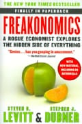 Freakonomics: A Rogue Economist Explores the Hidden Side of Everything (Paperback)