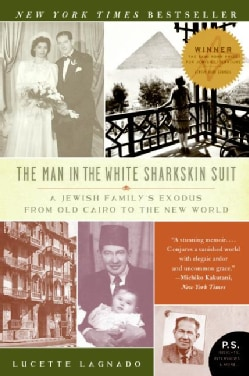 The Man in the White Sharkskin Suit: A Jewish Family's Exodus from Old Cairo to the New World (Paperback)