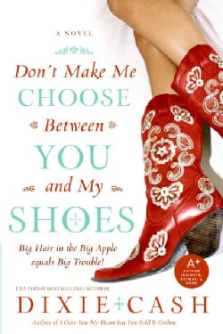Don't Make Me Choose Between You and My Shoes (Paperback)