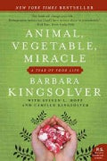 Animal, Vegetable, Miracle: A Year of Food Life (Paperback)