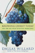 Knowing Christ Today: Why We Can Trust Spiritual Knowledge (Hardcover)