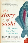 The Story of Sushi: An Unlikely Saga of Raw Fish and Rice (Paperback)