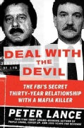 Deal With the Devil: The FBI's Secret Thirty-Year Relationship With a Mafia Killer (Hardcover)