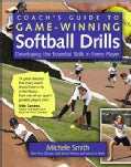 Coach's Guide to Game-Winning Softball Drills: Developing the Essential Skills in Every Player (Paperback)