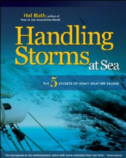 Handling Storms at Sea: The 5 Secrets of Heavy Weather Sailing (Hardcover)
