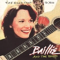 Baillie And The Boys - Road That Led Me to You
