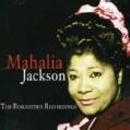 Mahalia Jackson - Mahalia Jackson: The Forgotten Recordings