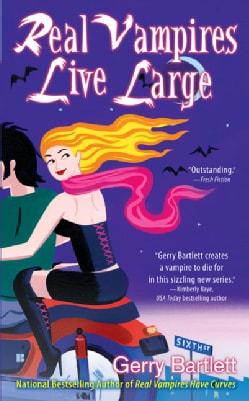Real Vampires Live Large (Paperback)