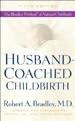Husband-Coached Childbirth: The Bradley Method of Natural Childbirth (Paperback)