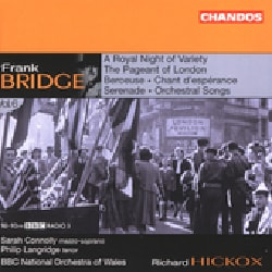 Richard Hickox - Bridge: Orchestral Works Vol 6, Blow Out Your Bugles, Adoration, Where She Lies Asleep, Love Went A Riding, ...