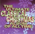 Various - The Ultimate Classical Christmas Album of All Time