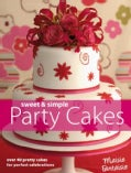 Sweet And Simple Party Cakes (Paperback)