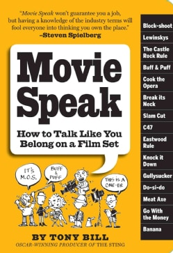 Movie Speak: How to Talk Like You Belong on a Film Set (Paperback)