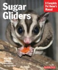 Sugar Gliders: Everything About Purchase, Nutrition, Behavior, and Breeding (Paperback)